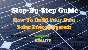 How To Build Your Own Solar Energy System